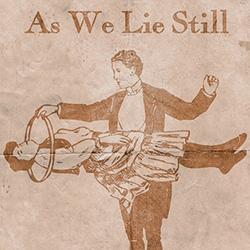 As We Lie Still