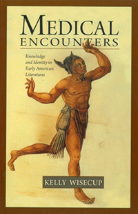 Medical Encounters: Knowledge and Identity in Early American Literatures bookcover