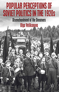 Popular Perceptions of Soviet Politics in the 1920s: Disenchantment of the Dreamers bookcover