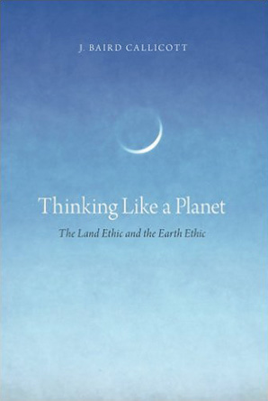 Thinking Like a Planet: The Land Ethic and the Earth Ethic book cover