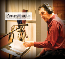 Perseverance — The Music of Rich DeRosa at North Texas; Legacy - Neil Slater at North Texas