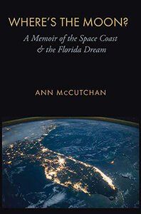 Where's the Moon? A Memoir of the Space Coast and the Florida Dream book cover