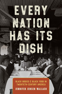 Every Nation Has Its Dish: Black Bodies and Black Food in Twentieth Century America