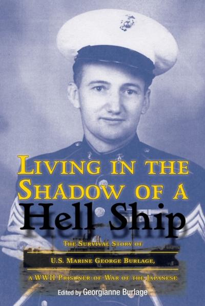 """Photo of book cover """"Living in the Shadows of a Hell Ship"""" featuring George Burlage in his U.S. Marine uniform"""
