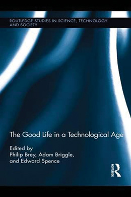 The Good Life in a Technological Age bookcover