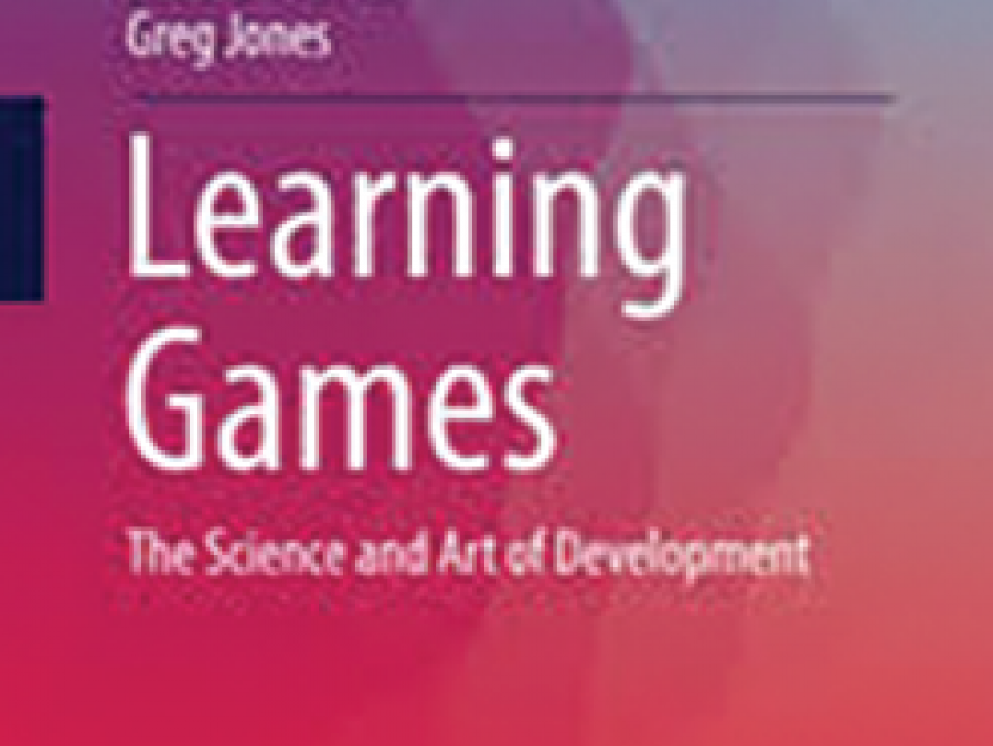 Book cover for Learning Games: The Science and Art of Development
