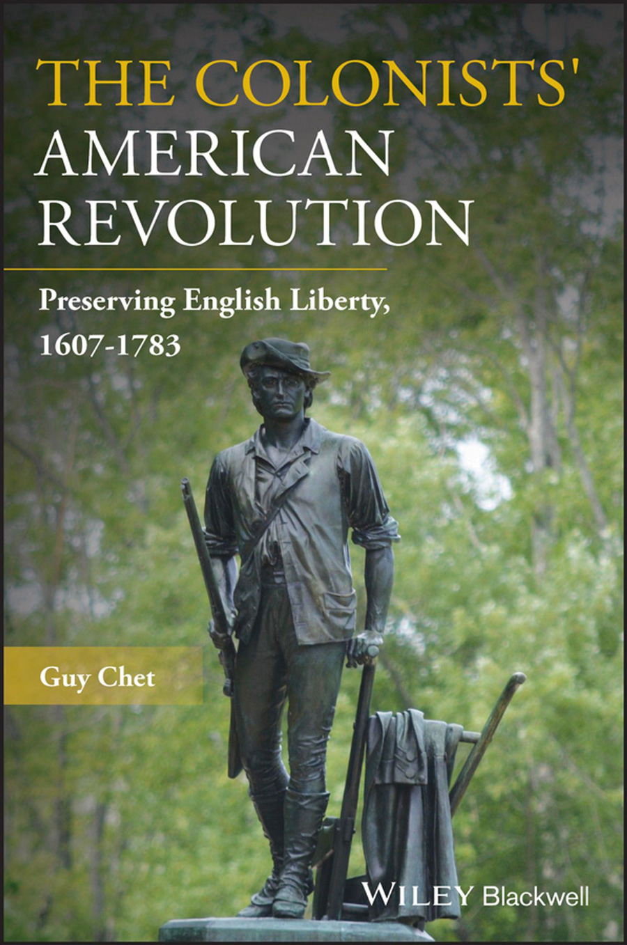 The Colonists' American Revolution Preserving English Liberty
