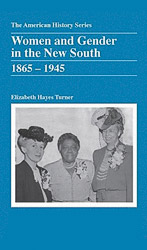 Women and Gener in the New South, 1865 - 1945 book cover